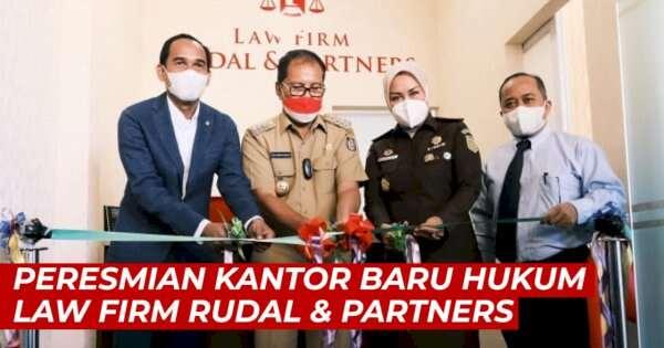 VIDEO: Kantor Hukum Law Firm Rudal & Partners Kini Resmi Berkantor di Hotel Claro